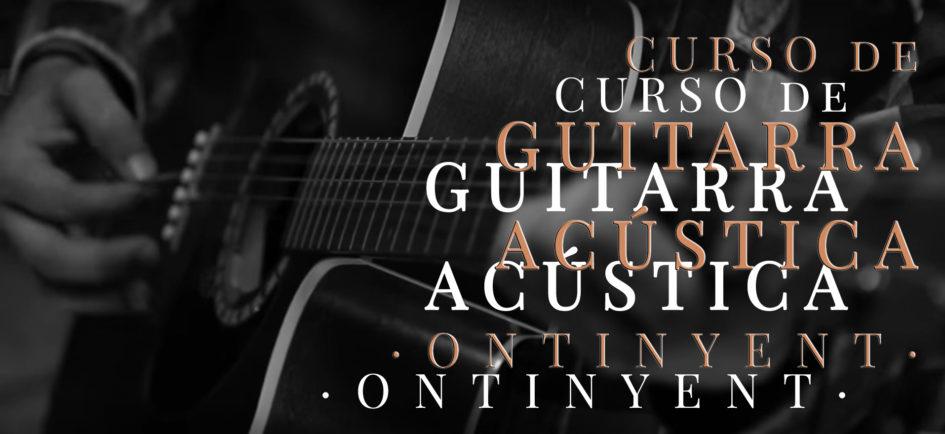 CURSO DE GUITARRA ACÚSTICA EN ONTINYENT